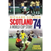 Scotland 74 : A World Cup Story