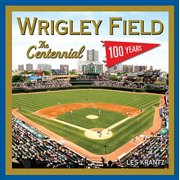 Wrigley Field: The Centennial - eBook