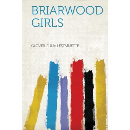 Briarwood Girls Paperback Briarwood Girls Height : 0.15 In Length : 9.00 In Width : 6.00 In Weight : 0.23 lbs