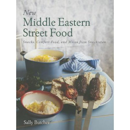 - New Middle Eastern Street Food : Snacks, Comfort Food, and Mezze from Snackistan