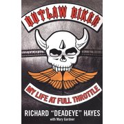 Outlaw Biker : My Life At Full Throttle