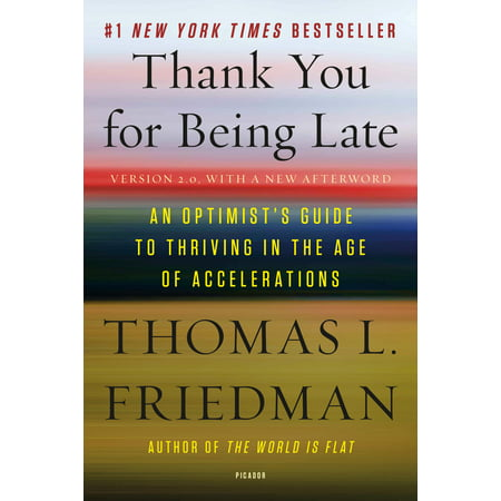 - Thank You for Being Late : An Optimist's Guide to Thriving in the Age of Accelerations (Version 2.0, With a New Afterword)