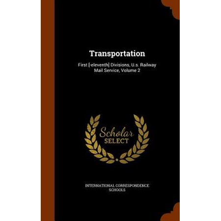 Transportation : First [-Eleventh] Divisions, U.S. Railway Mail Service, Volume (Us International Mail Rates)