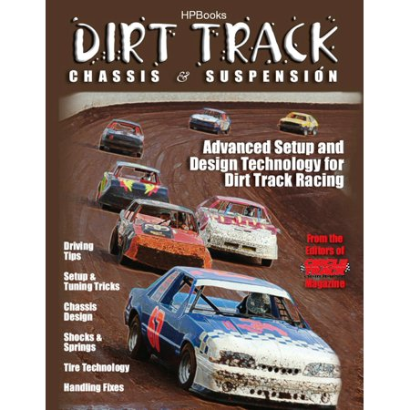 Dirt Track Chassis and SuspensionHP1511 : Advanced Setup and Design Technology for Dirt Track (Racing Design)