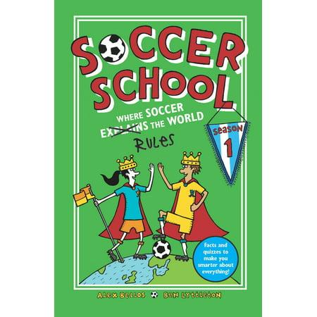Soccer School Season 1: Where Soccer Explains (Rules) the World (Best Soccer Boots In The Worlds)