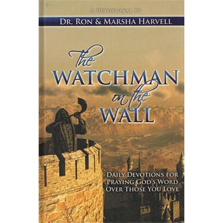 The Watchman on the Wall : Daily Devotions for Praying God S Word Over Those You