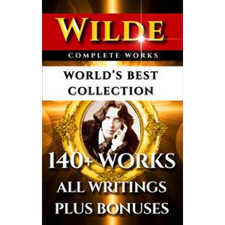 Oscar Wilde Complete Works – World's Best Collection -