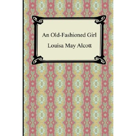 Old Fashioned Girl - An Old-Fashioned Girl