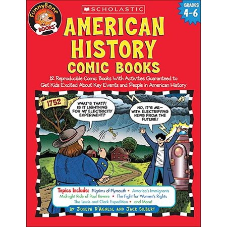 American History Comic Books : Twelve Reproducible Comic Books with Activities Guaranteed to Get Kids Excited about Key Events and People in American - Exciting Activities