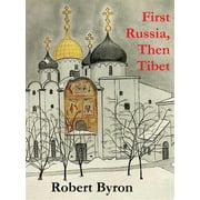 First Russia, Then Tibet - eBook