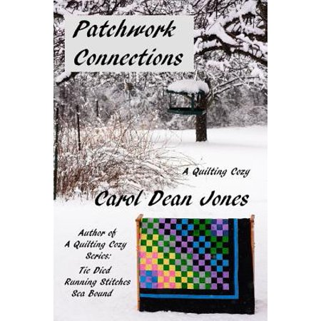 Patchwork Connections: A Quilting Cozy by