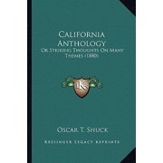 California Anthology : Or Striking Thoughts on Many Themes (1880) or Striking Thoughts on Many Themes (1880)