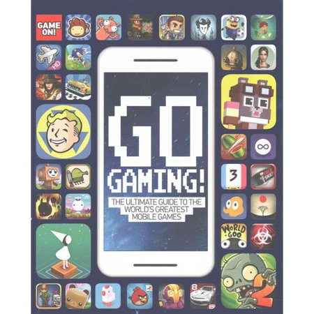 Go Gaming   The Ultimate Guide To The Worlds Greatest Mobile Games