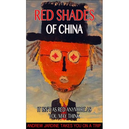 Red Shades Of China, It Isn't As Red Anymore As You May Think - - Red Chinese
