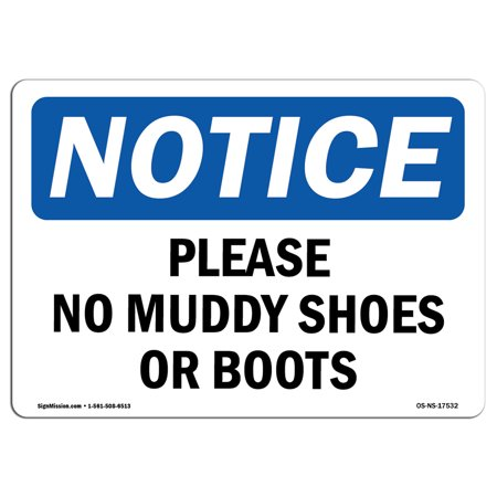 OSHA Notice Sign - Please No Muddy Shoes Or Boots | Choose from: Aluminum, Rigid Plastic or Vinyl Label Decal | Protect Your Business, Construction Site, Warehouse |  Made in the