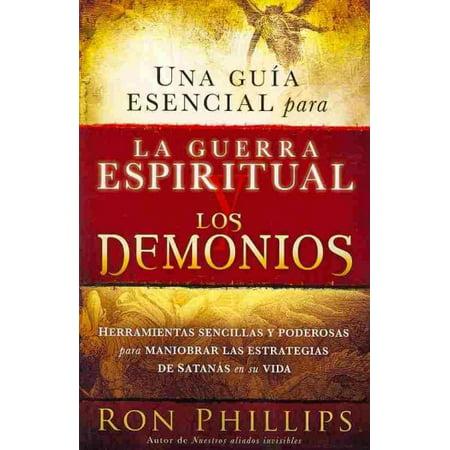 Una guia esencial para la guerra espiritual y los demonios / An Essential Guide for Spiritual Warfare and Demons