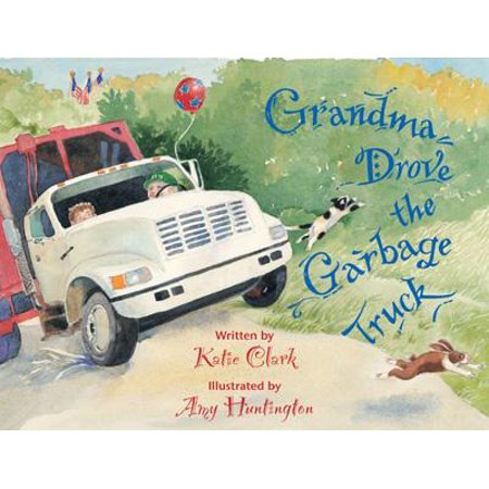 Grandma Drove the Garbage Truck