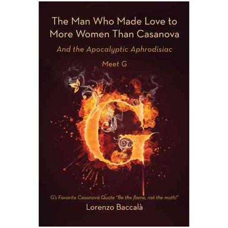 L'homme qui a fait l'amour plus de femmes que Casanova: Et le Aphrodisiaque Apocalyptique