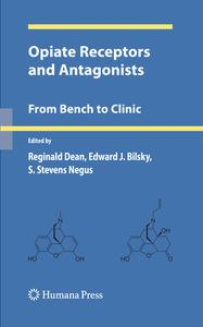 Opiate Receptors and Antagonists: From Bench to Clinic (Contemporary Neuroscience)
