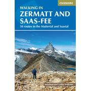 Walking in Zermatt and Saas-Fee : 50 routes in the Mattertal and Saastal