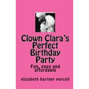 Clown Clara's Perfect Birthday Party - eBook