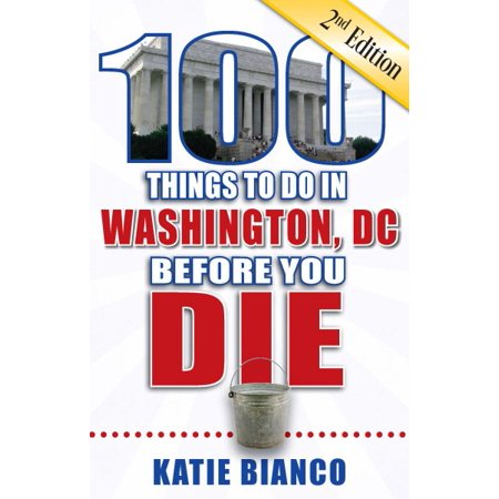 100 things to do in washington, dc before you die, 2nd edition: - Washington Dc Halloween Activities
