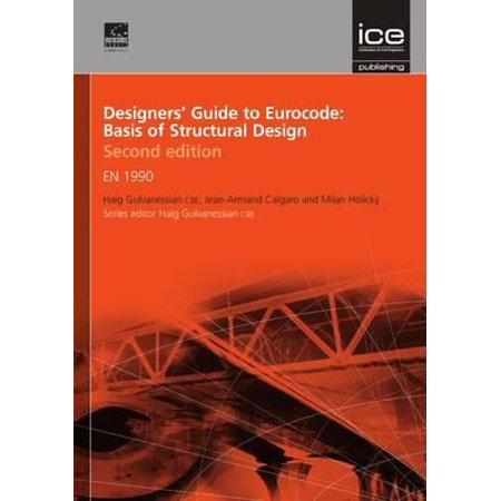 Designers' Guide to Eurocode 0: Basis of Structural Design, 2nd edition (Designers Guides) (Designers' Guide to Eurocodes) (Hardcover)