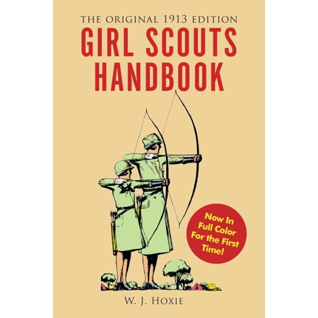 Girl Scouts Handbook : The Original 1913 Edition](Halloween Girl Scout Ideas)