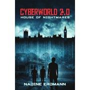 CyberWorld 2.0: House of Nightmares - eBook