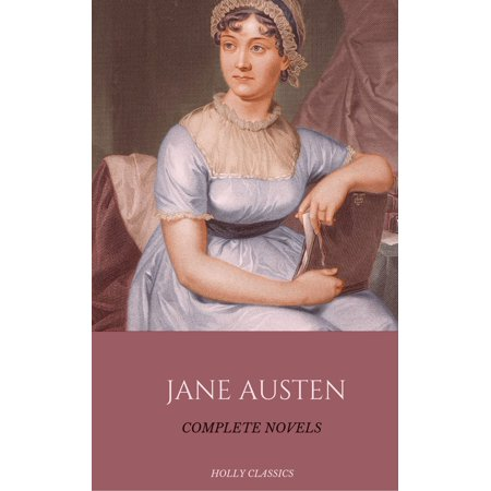 Jane Austen: The Complete Novels (Holly Classics) -