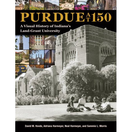 Purdue at 150 : A Visual History of Student Life (Best Universities For Student Life)