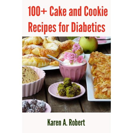 100plus Cake and Cookie Recipes for Diabetics - (Best Diabetic Cookie Recipes)