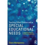 Teaching Gifted Children with Special Educational Needs : Supporting Dual and Multiple Exceptionality