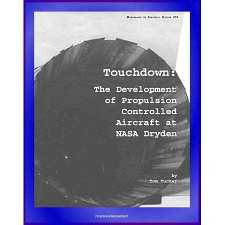 Touchdown: The Development of Propulsion Controlled Aircraft at NASA Dryden - PCA, Gordon Fullerton, United Air Lines Flight 232 Accident - eBook