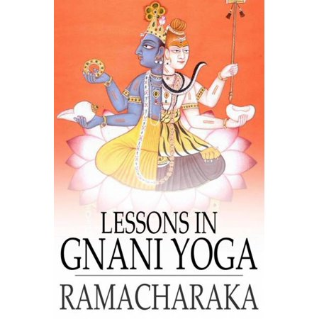 Lessons in Gnani Yoga - eBook