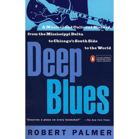 Deep Blues : A Musical and Cultural History of the Mississippi Delta Delta Blues Guitar Tabs