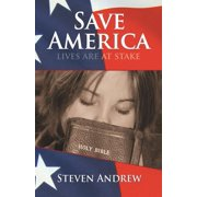 Save America : Lives Are at Stake