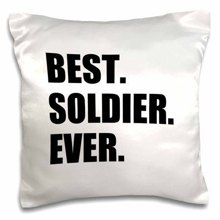 3dRose Best Soldier Ever - fun job pride gift for worlds greatest army guy, Pillow Case, 16 by