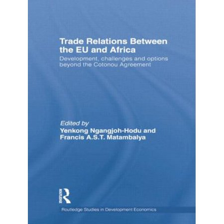 Trade Relations Between the EU and Africa: Development, Challenges and Options Beyond the Cotonou Agreement