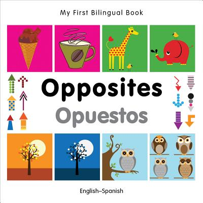 My First Bilingual Book–Opposites (English–Spanish)