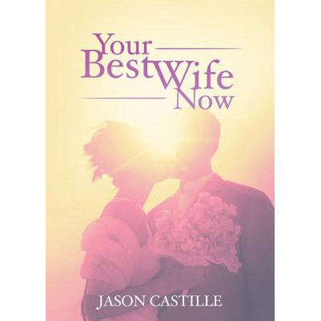 Your Best Wife Now : Saving America One Marriage at a (Best Ringtones For Wife Calling)