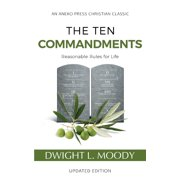 The Ten Commandments (Annotated, Updated) : Reasonable Rules for Life