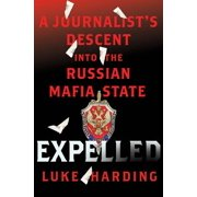 Expelled: A Journalist's Descent into the Russian Mafia State - eBook