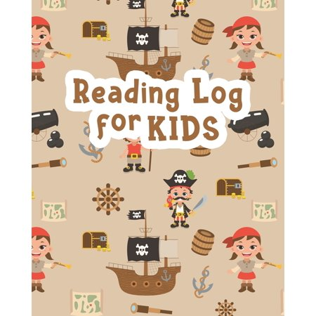 Kids Reading Journals: Reading Log for Kids: Pirates Reading Journal for Children - Your Kids Can Keep Track of All the Books They Read - 8 x 10 Inches - 100 Pages with Reading Review on Each Page (Pa ()