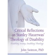 Critical Reflections on Stanley Hauerwas' Theology of Disability - eBook