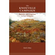 The Knoxville Campaign : Burnside and Longstreet in East Tennessee