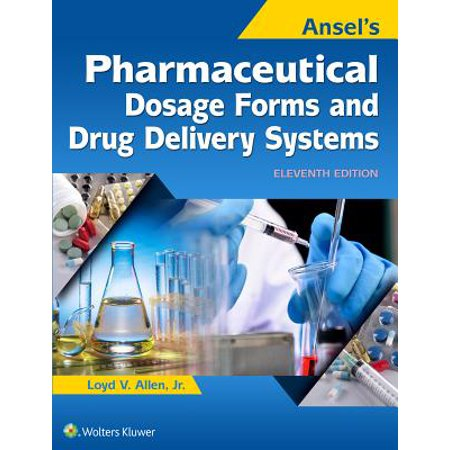 Ansel's Pharmaceutical Dosage Forms and Drug Delivery (Delivery Systems)