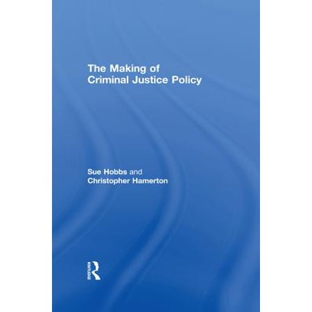 The Making of Criminal Justice Policy - eBook