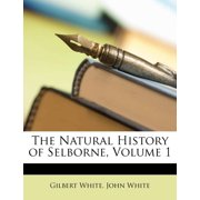 The Natural History of Selborne, Volume 1