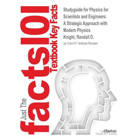 Studyguide for Physics for Scientists and Engineers : A Strategic Approach with Modern Physics by Knight, Randall D., ISBN